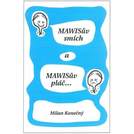MAWISův smích a MAWISův pláč
